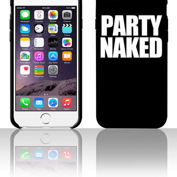 Party Naked 5 5s 6 6plus phone cases