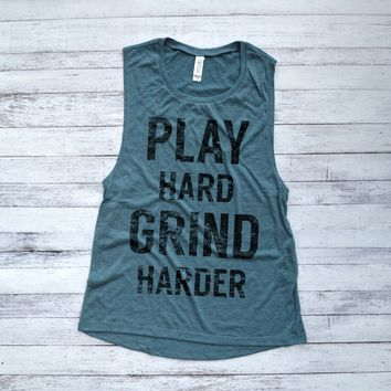 Play Hard Grind Harder Muscle Tank