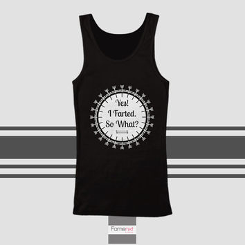 Funny Yes I Farted Typography Quote Tank Top. Men and Women. Unisex