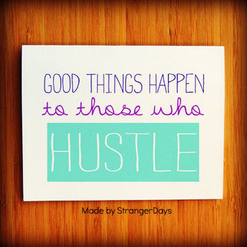 "Encouragement Card "" Good Things Happen "" To those that Hustle. Greeting Card. Congrats. Motivational Card. Great Gob"