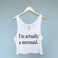I'm Actually A Mermaid Crop Tank Top