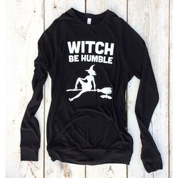 Witch Be Humble Unisex Lightweight Sweater