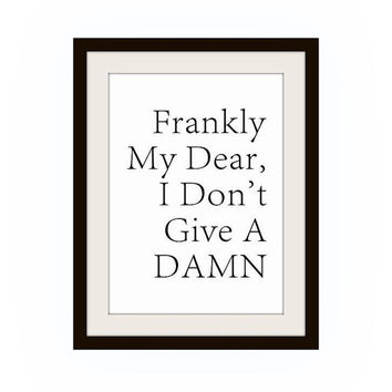 Frankly my dear I don't give a damn, Printable movie Wall Art Gone with the wind Rhett Butler decor room decal Quote decal print poster