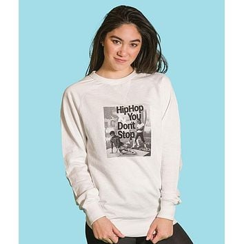 Hip Hop & You Don't Stop - French Terry Sweatshirt