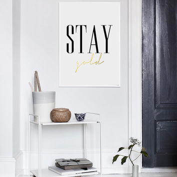 Stay Gold Printable Art, Gold Digital Art, Typography Gold Print, Wall Decor, Office Decor, Fashion Print, Printable Wall Art