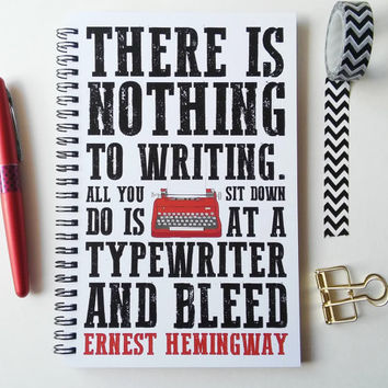 Writing journal, spiral notebook, sketchbook, bullet journal, blank lined grid - There is nothing to writing, sit at a typewriter and bleed