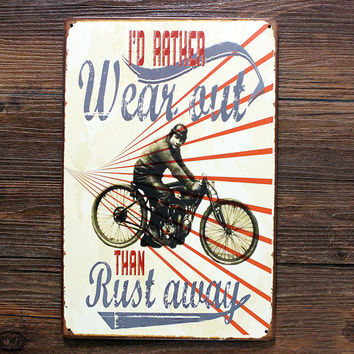 "SYF-105 Good quality Retro vintage Metal tin sign about "" rust away bicycle "" plaque Painting home decor wall art craft 20x30cm"