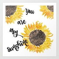 You Are My Sunshine  Art Print by Mezzilicious