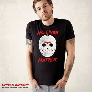 No Lives Matter Friday the 13th T-Shirt