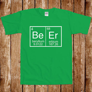 Funny Beer Chemistry T shirt Drinking Tshirt Tee Shirt Science Bar Pub St. Patrick's Day St. Patty's College Humor Joke Gag Cool Geek Nerd
