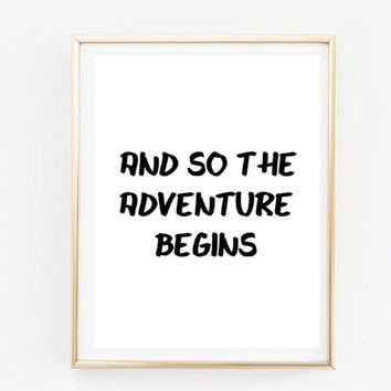 And so the adventure tumblr pintrest quote typographic Print quote art print inspirational quote motivational tumblr room decor framed quote