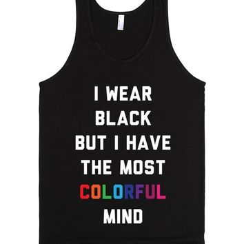 I Wear Black But I Have The Most Colorful Mind