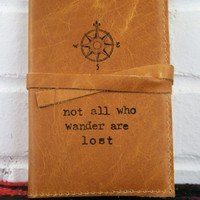 Not All Who Wander Are Lost Leather Journal *Free Customization!*
