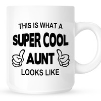 This Is What A Super Cool Aunt Looks Like Coffee Mug