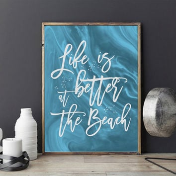 Life Is Better at The Beach, Typography Poster, Home Decor, Positive Quotes, Home Office Decor, Motivational Print, Office Poster, A2 print