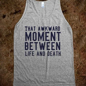 That awkward moment between life and death