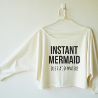 Instant mermaid just add water top women shirt for ladies graphic women t shirt off shoulder dolman top oversized 3/4 sleeve women tshirt