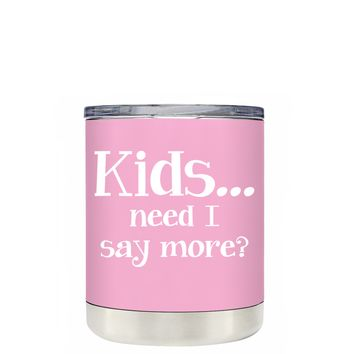 TREK Kids, Need I Say More on Pretty Pink 10 oz Lowball Tumbler