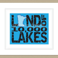 8x10 Minnesota Print, The Land of 10,000 Lakes Typography Art Custom Color Map Art