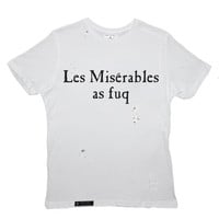 Les Miserables As Fuq Tee