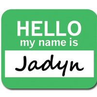 Jadyn Hello My Name Is Mouse Pad
