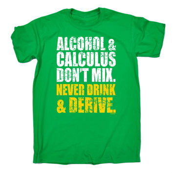 123t USA Men's Alcohol & Calculus Never Drink & Derive Funny T-Shirt