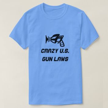 Ray gun and crazy U.S. Gun Laws T-Shirt