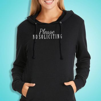 Please No Soliciting Script Soliciting Sign Women'S Hoodie