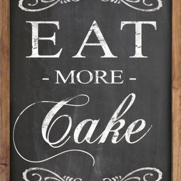 Eat More Cake chalkboard look wooden sign framed out in reclaimed wood. Handmade. Approx. 14x20x2 inches.