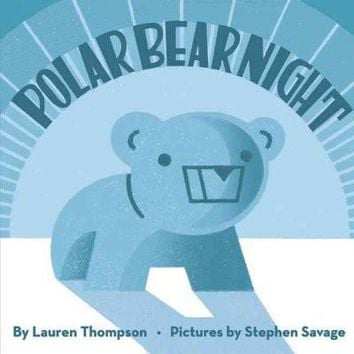 Polar Bear Night (New York Times Best Illustrated Children's Books (Awards))