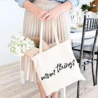 """Mom Things"" Tote"