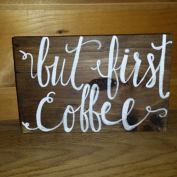 But First Coffee Rustic Sign, Rustic Home Decor, Coffee Lovers Sign,  Primitive Sign