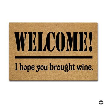 Doormat Entrance Floor Mat Funny Doormat Welcome I Hope You Brought Wine Door mat Decorative Indoor Outdoor Doormat
