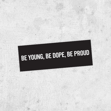 "Lana Del Rey sticker! ""Be young, be dope, be proud"" American, Ray, Born to Die, Ultraviolence"