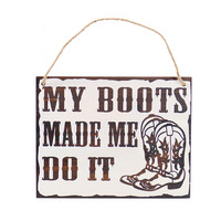 BB Ranch® My Boots Made Me Do It Wall Decor
