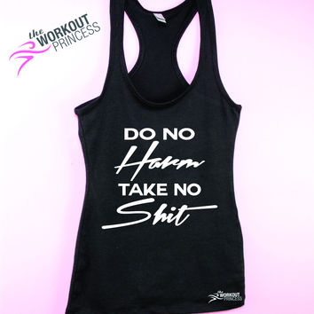 Do No Harm Take No Shit -Women's wrkout tank-  Funny Workout Tank - Fitness  Tank.