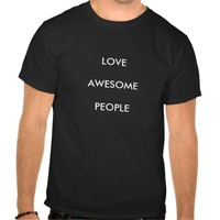 LOVE AWESOME PEOPLE TSHIRT