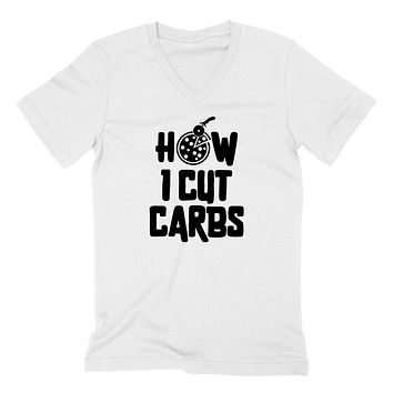 How I cut carbs, funny curbs, pizza lover, workout outfit, gym, fitness, yoga, graphic  V Neck T Shirt