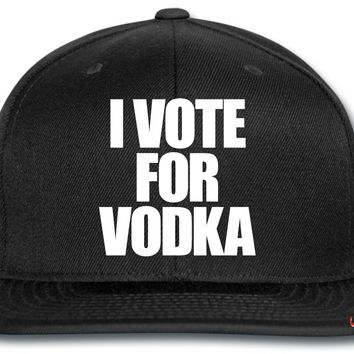 I Vote For Vodka snapback