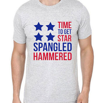 Time To Get Star Spangled Hammered| Men T shirt | Men Tees | 4th of July Shirt