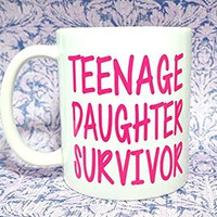 Teenage daughter Survivor Coffee Mug, 11 oz. Coffee Cup. Can be used as a Travel Mug. -Mom - unique - personalized - magnet - mothers day - birthday - new mom - christmas gift - unique mom gift funny