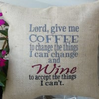Burlap Embroidered Pillow with coffee and wine saying, gift, kitchen decor, decorative pillow