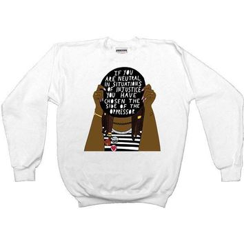 If You Are Neutral In Situations Of Injustice... -- Unisex Sweatshirt