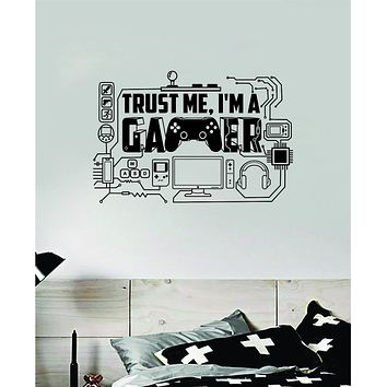 Trust Me I'm A Gamer Wall Decal Quote Home Room Decor Art Vinyl Sticker Funny Video Game Gaming Nerd Geek Teen Kids