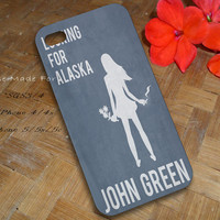 John Green Looking for Alaska case for iPhone 4/4s/5/5s/5c,Galaxy S2/s3/s4,Galaxy Note 1/2/3,Galaxy Nexus/Grand,HTC One X/M7