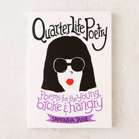Quarter Life Poetry: Poems For The Young, Broke And Hangry By Samantha Jayne - Urban Outfitters