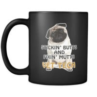 Vet Tech Stickin' butts and fixin' mutts Vet Tech 11oz Black Mug