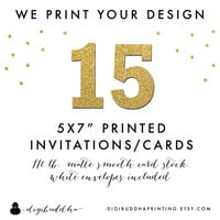 "15 Printed CARD STOCK INVITATIONS We Print Your Design! Professionally Printed by digibuddha Printing 5x7"" Invite Greeting or Photo Card"