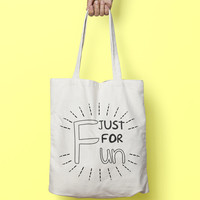 Just For Fun Tote Bag Canvas Funny Typhography Totes - Party Bag - Market Bag Canvas - Printed Tote Bag Hand Drawn - Quote Tote Bag