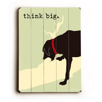 Think Big Black Lab Wood Sign